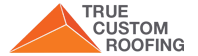 True Custom Roofing